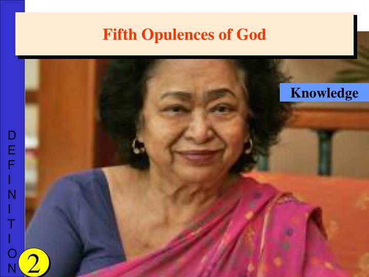 Fifth Opulences of God