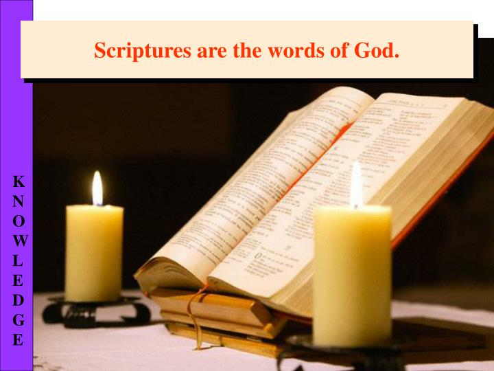 Scriptures are the words of God.