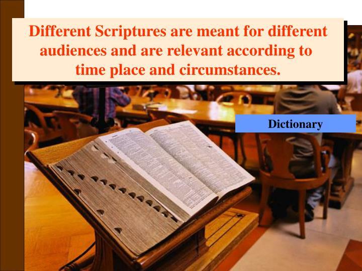 Different Scriptures are meant for different