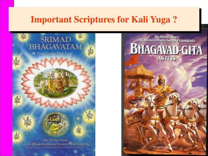 Important Scriptures for Kali Yuga ?