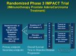 randomized phase 3 impact trial immunotherapy prostate adenocarcinoma treatment