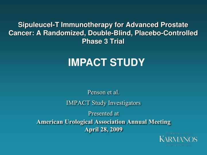 Sipuleucel-T Immunotherapy for Advanced Prostate Cancer: A Randomized, Double-Blind, Placebo-Controlled Phase 3 Trial