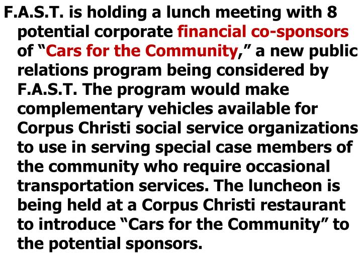 F.A.S.T. is holding a lunch meeting with 8 potential corporate