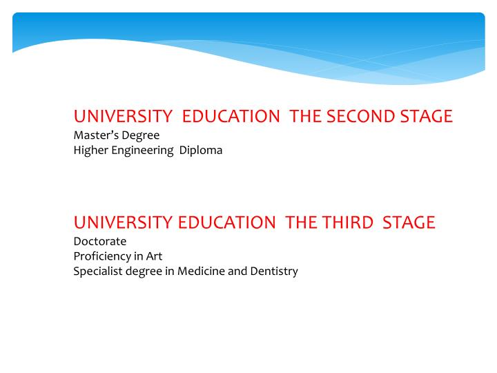 UNIVERSITY  EDUCATION  THE SECOND STAGE