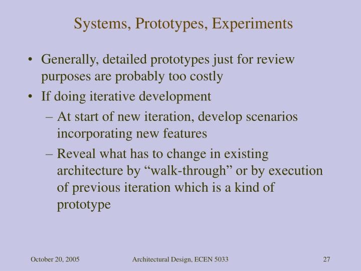 Systems, Prototypes, Experiments