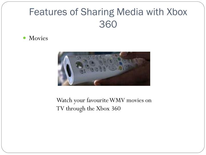 Features of Sharing Media with Xbox 360