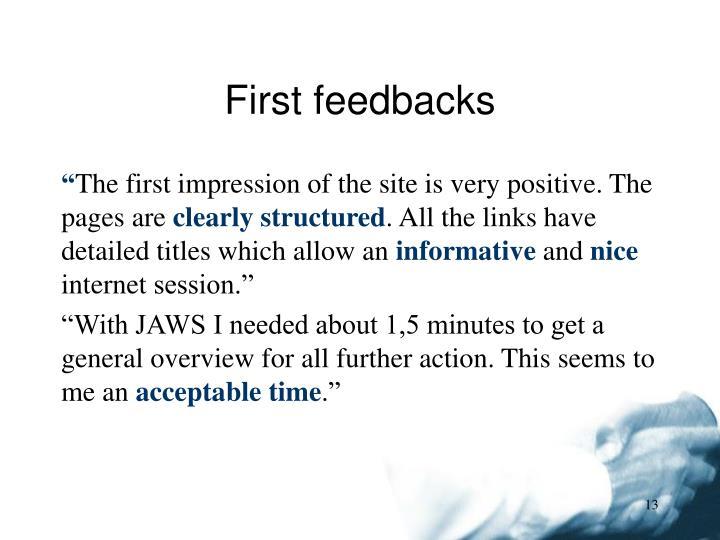 First feedbacks