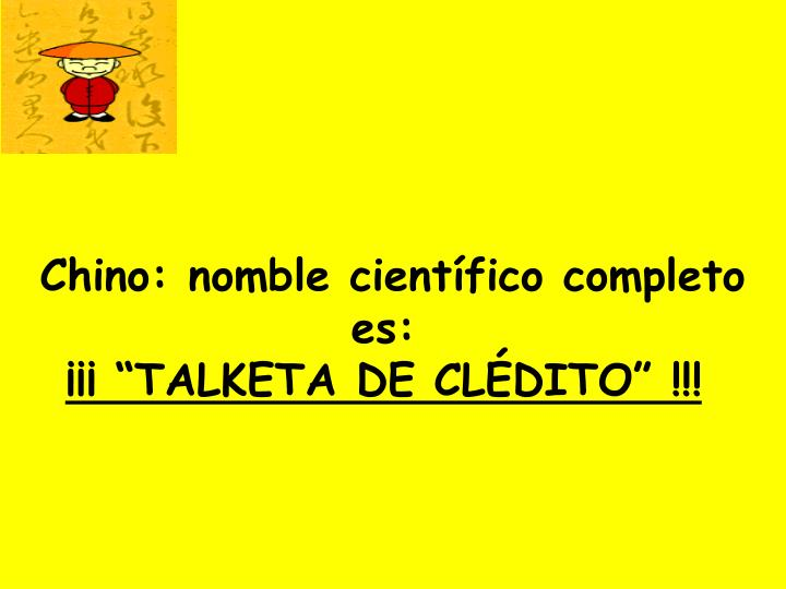 Chino: nomble científico completo es: