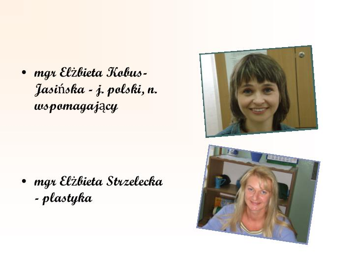 mgr Elżbieta Kobus-Jasińska - j. polski, n. wspomagający