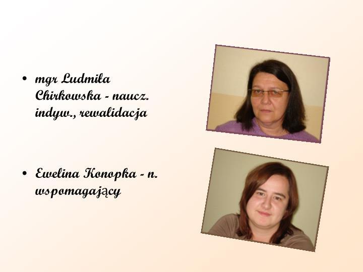 mgr Ludmiła Chirkowska - naucz. indyw., rewalidacja