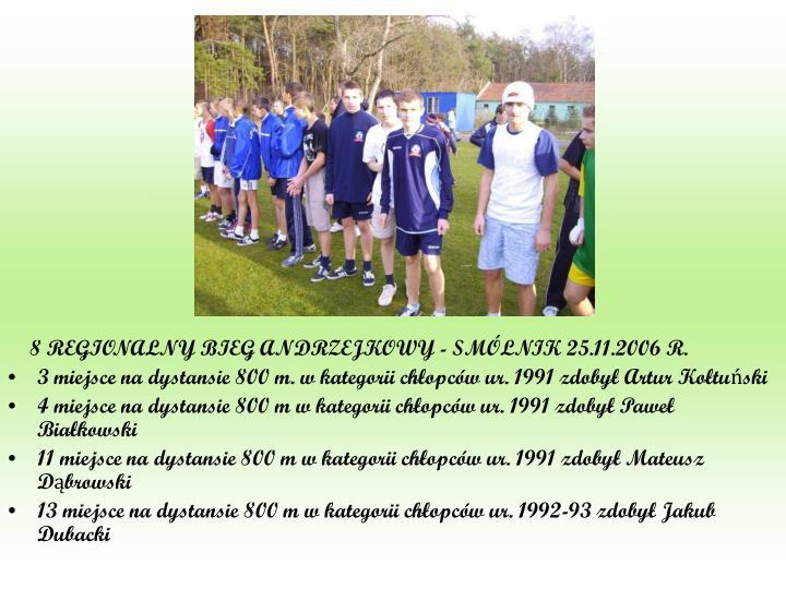 8 REGIONALNY BIEG ANDRZEJKOWY - SMÓLNIK 25.11.2006 R.