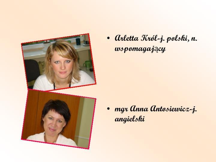 Arletta Król-j. polski, n. wspomagający