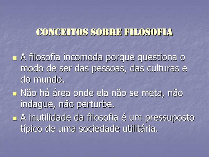CONCEITOS SOBRE FILOSOFIA