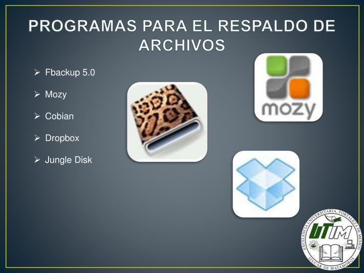 PROGRAMAS PARA EL RESPALDO DE ARCHIVOS