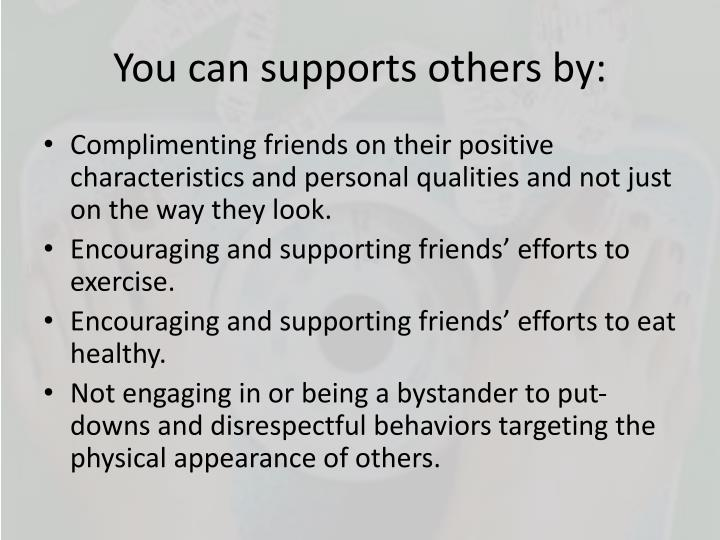 You can supports others by:
