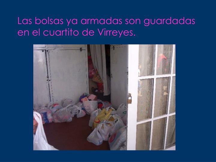 Las bolsas ya armadas son guardadas en el cuartito de Virreyes.