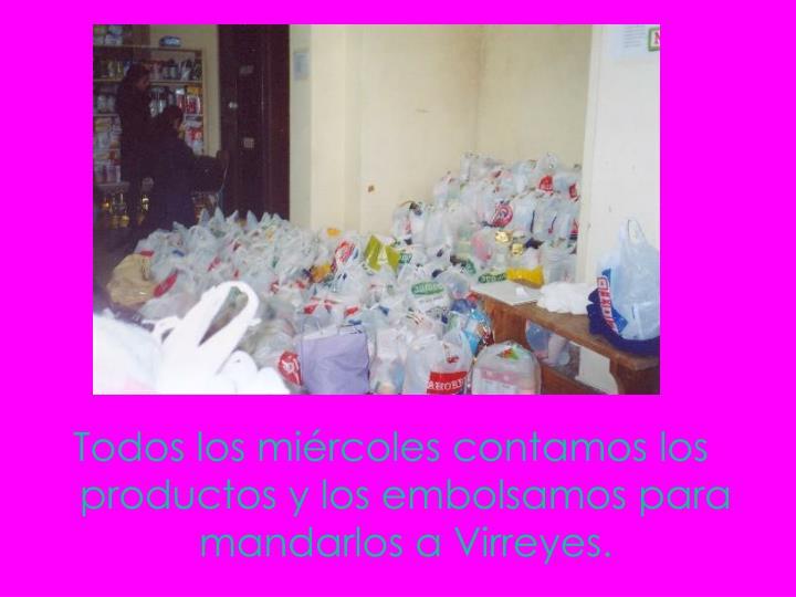 Todos los miércoles contamos los productos y los embolsamos para mandarlos a Virreyes.