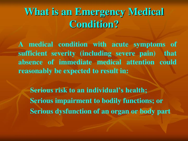 What is an Emergency Medical Condition?