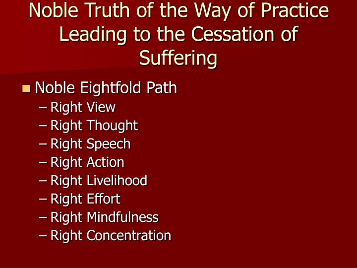 Noble Truth of the Way of Practice Leading to the Cessation of Suffering