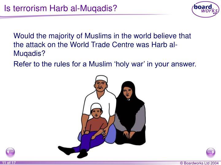 Is terrorism Harb al-Muqadis?