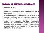 divisi n de servicios centrales