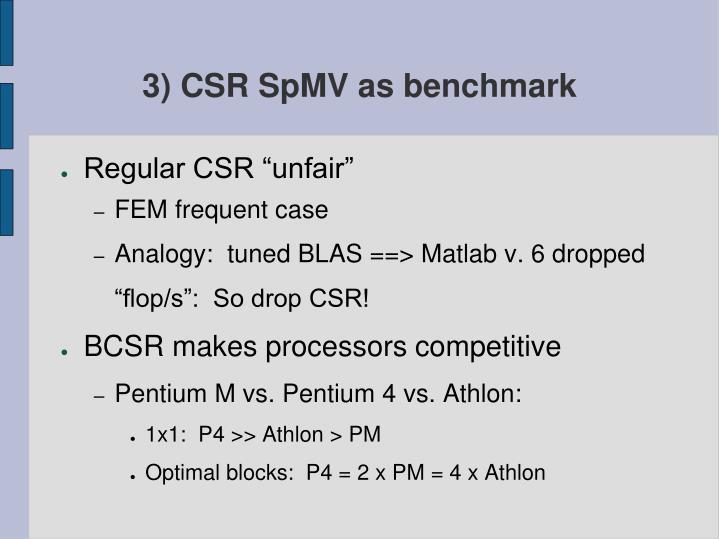 3) CSR SpMV as benchmark