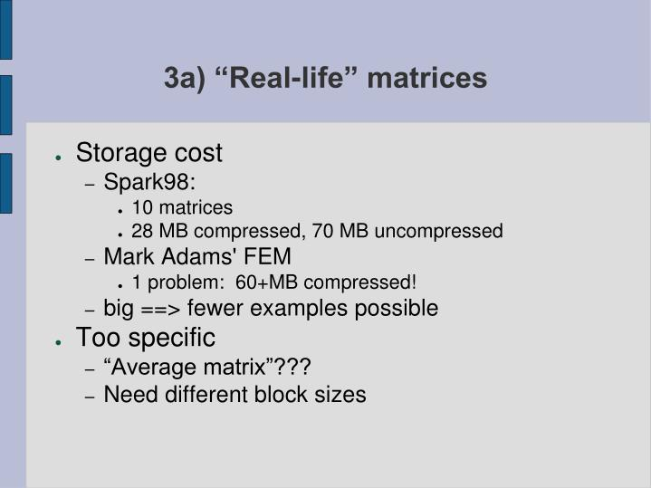 """3a) """"Real-life"""" matrices"""