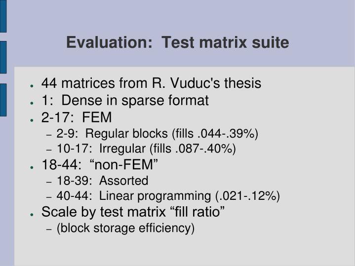 Evaluation:  Test matrix suite
