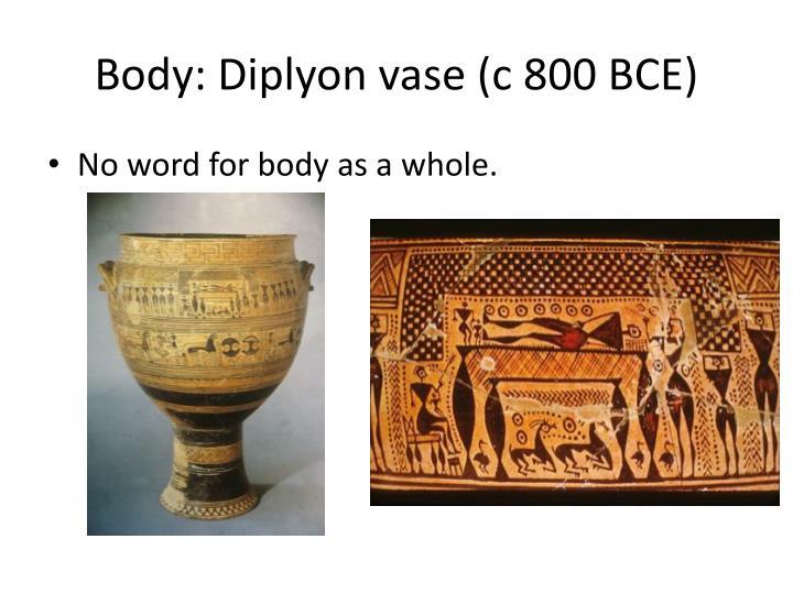 Body: Diplyon vase (c 800 BCE)
