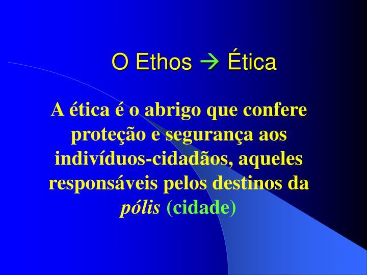 O Ethos