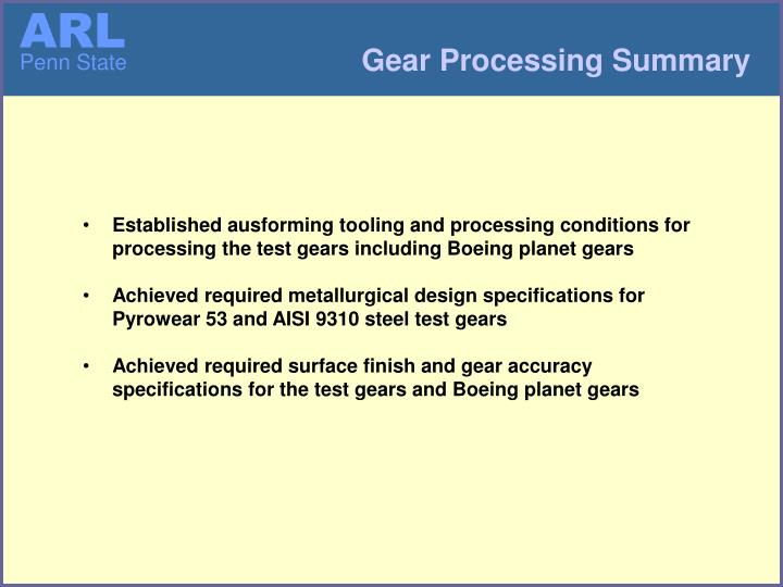 Established ausforming tooling and processing conditions for processing the test gears including Boeing planet gears