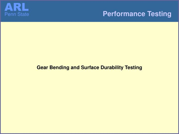 Gear Bending and Surface Durability Testing