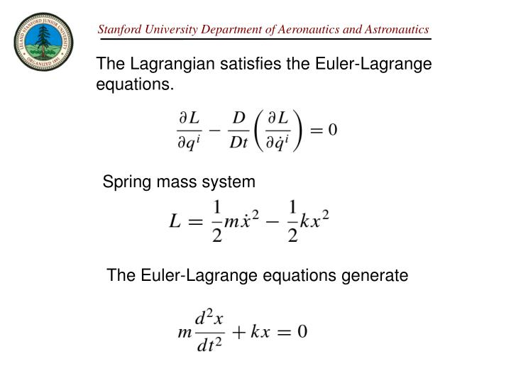 The Lagrangian satisfies the Euler-Lagrange equations.