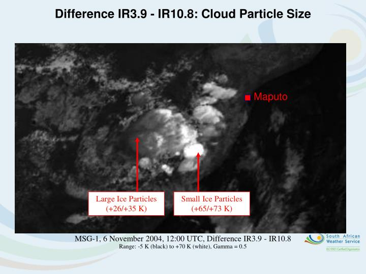 Difference IR3.9 - IR10.8: Cloud Particle Size