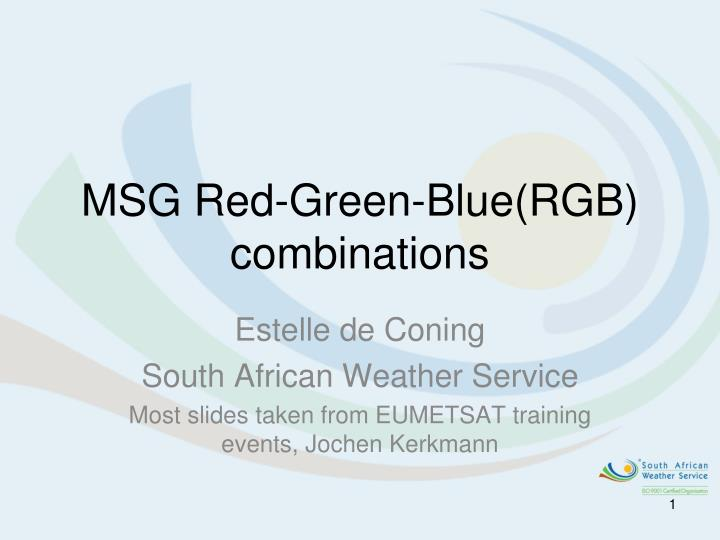 MSG Red-Green-Blue(RGB) combinations