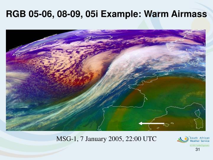 RGB 05-06, 08-09, 05i Example: Warm Airmass