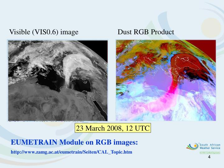 Visible (VIS0.6) image                     Dust RGB Product