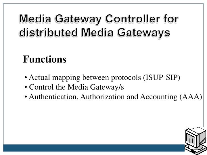 Media Gateway Controller for distributed