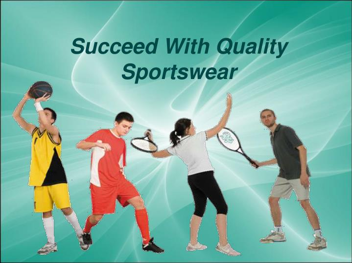 Succeed With Quality Sportswear