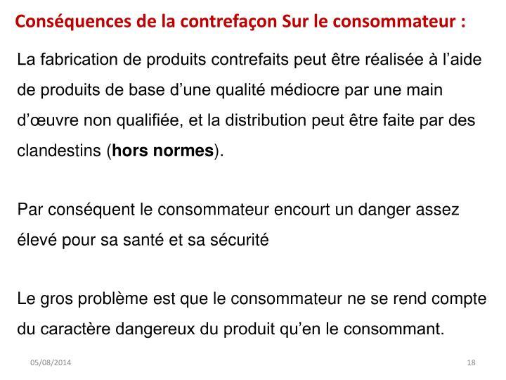 Conséquences de la contrefaçon Sur le consommateur: