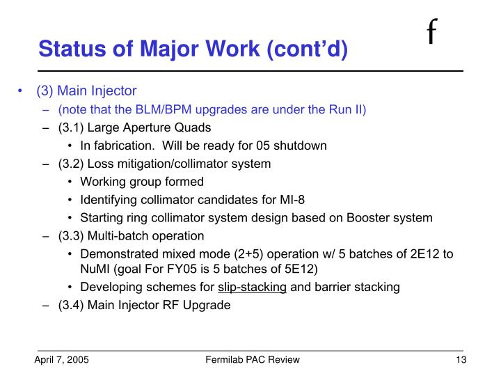 Status of Major Work (cont'd)