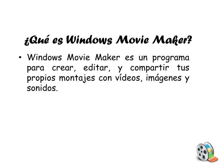 ¿Qué es Windows Movie Maker?
