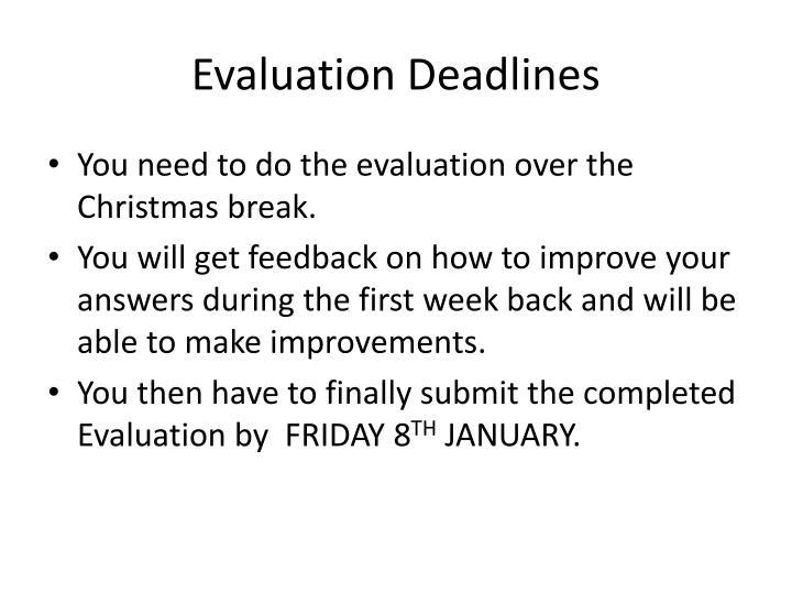 Evaluation Deadlines