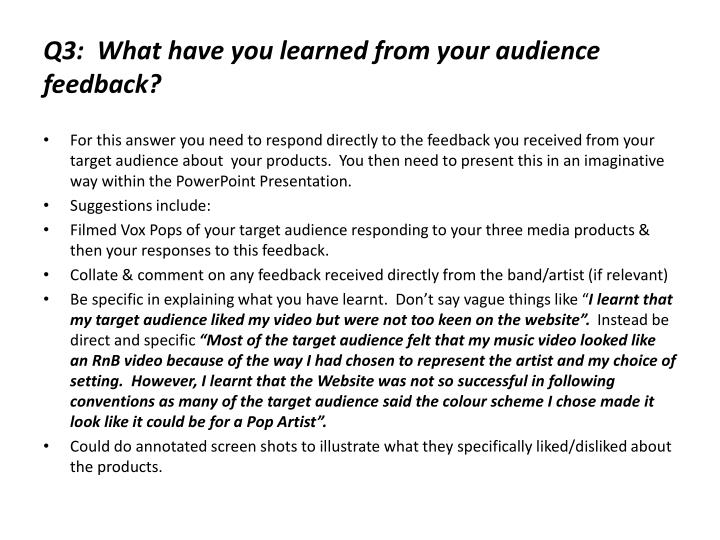Q3:  What have you learned from your audience feedback?