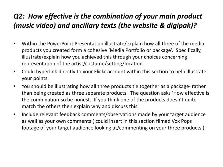 Q2:  How effective is the combination of your main product (music video) and ancillary texts (the website &