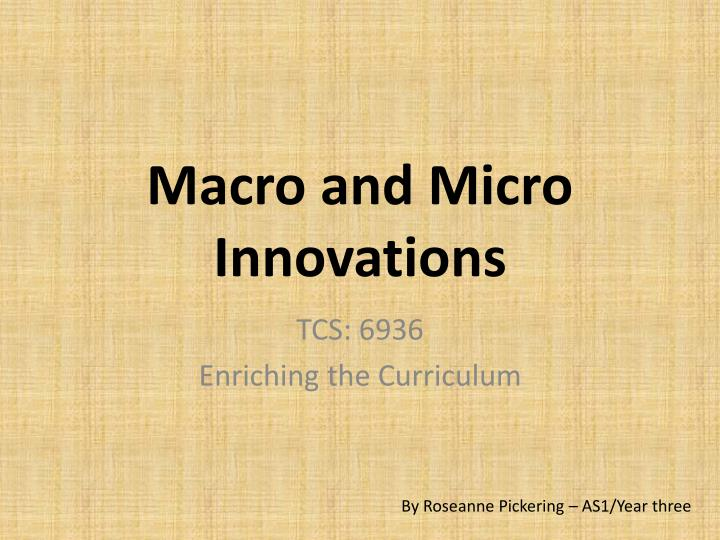 Macro and Micro Innovations