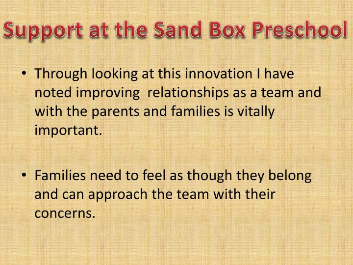 Support at the Sand Box Preschool
