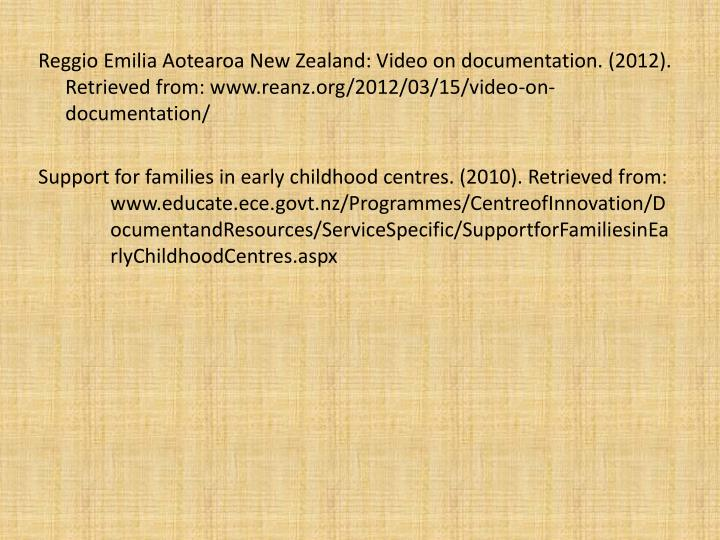 Reggio Emilia Aotearoa New Zealand: Video on documentation. (2012). Retrieved from: www.reanz.org/2012/03/15/video-on-documentation/