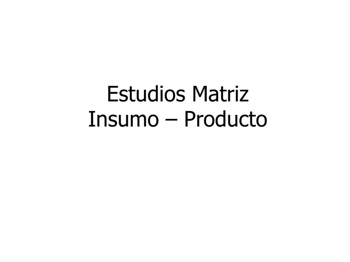 Estudios Matriz