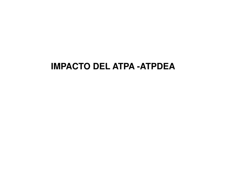 IMPACTO DEL ATPA -ATPDEA
